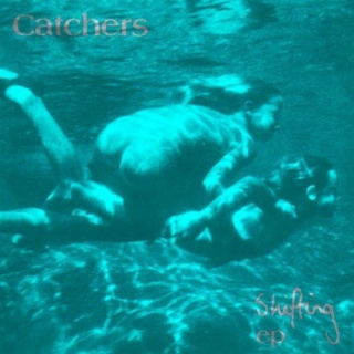 Catchers. Shifting EP