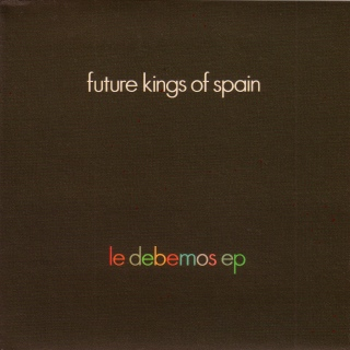Future Kings of Spain. Le Debemos EP cover