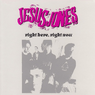Jesus Jones. Right Here Right Now cover